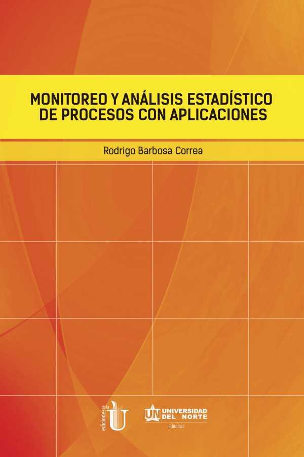 Monitoreo y análisis estadístico de procesos con aplicaciones