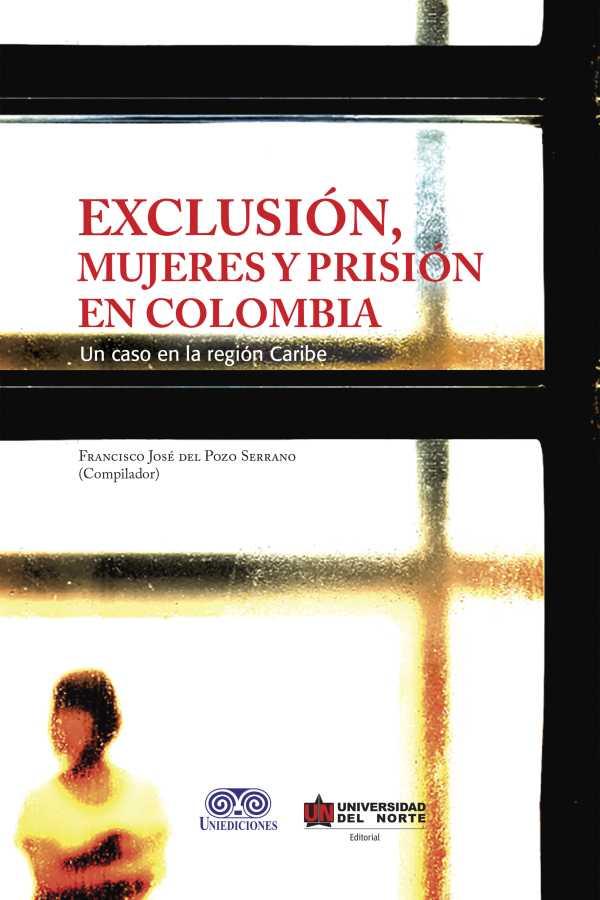 Exclusión, mujeres y prisión en Colombia. Un caso en la Región Caribe
