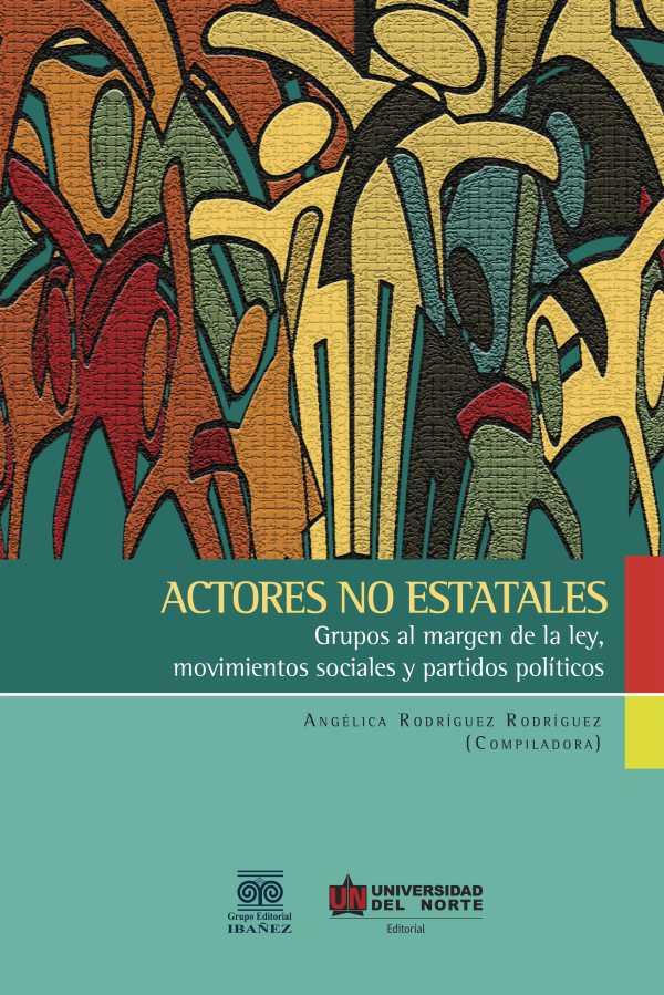 Actores no estatales. Grupos al margen de la ley, movimientos sociales y partidos políticos.