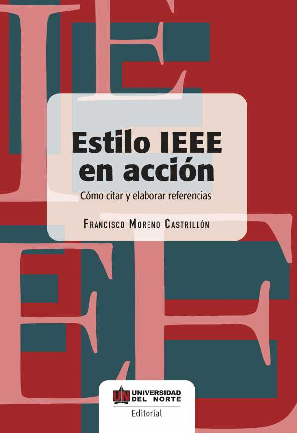 Estilo IEEE en acción. Cómo citar y elaborar referencias.