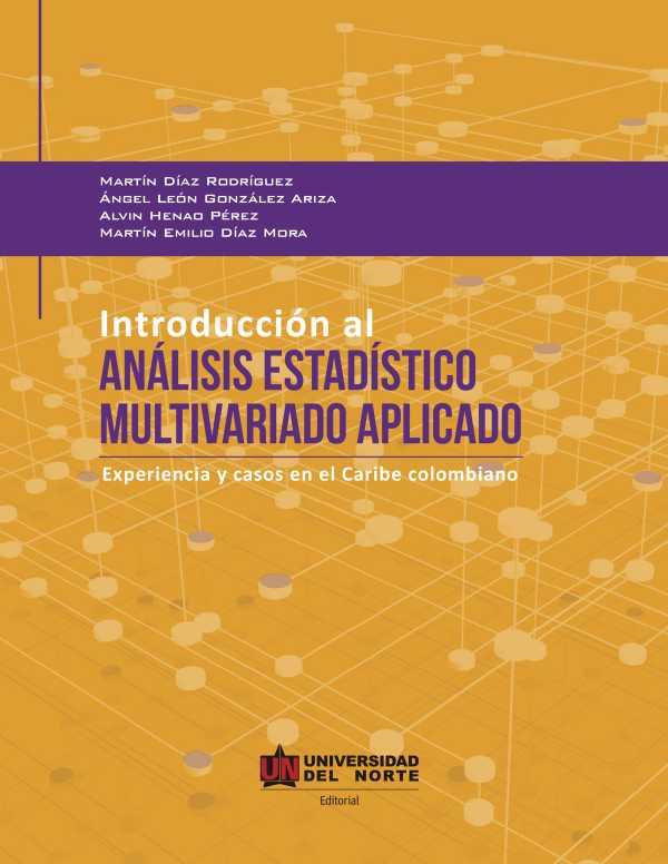 Introducción al análisis estadístico multivariado aplicado. Experiencia y casos en el Caribe colombiano