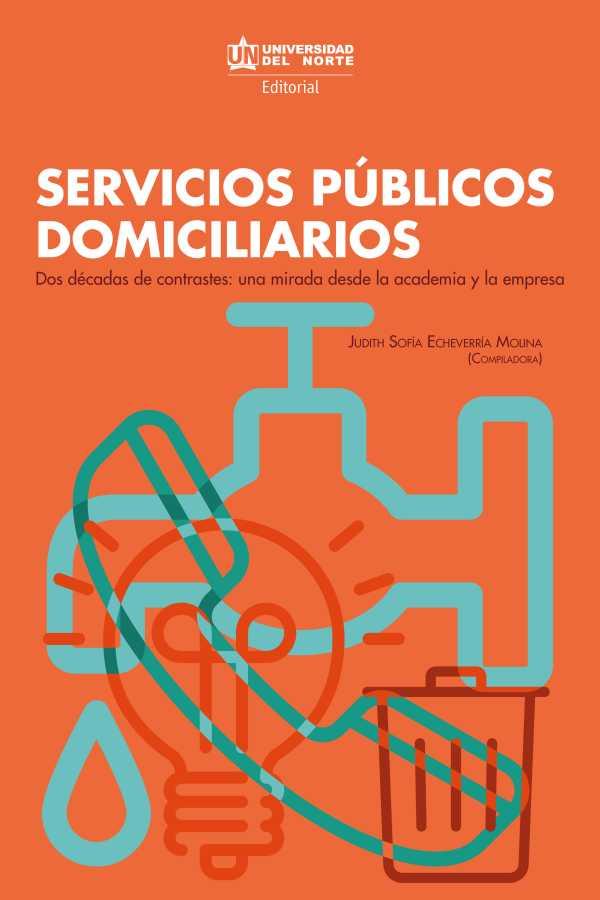 Servicios públicos domiciliarios. Dos décadas de contrastes. Una mirada desde la academia y la empresa