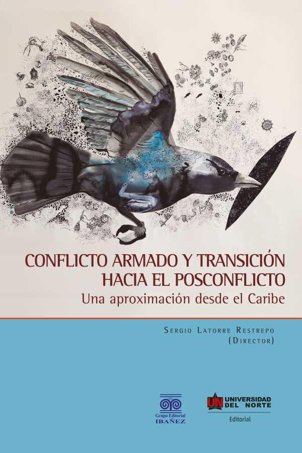 Conflicto armado y transición hacia el posconflicto. Una aproximación desde el Caribe