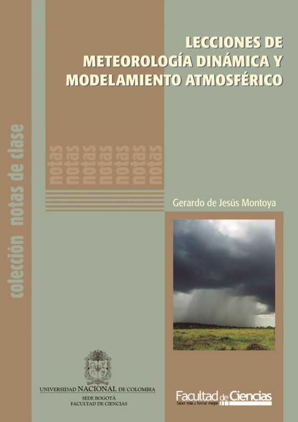 Lecciones de meteorología dinámica y modelamiento atmosférico