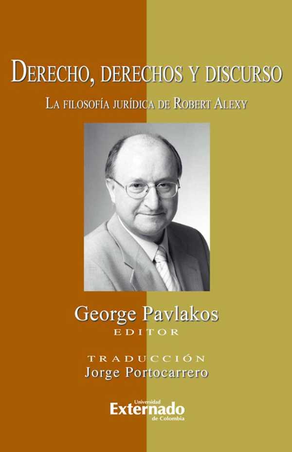 Derecho, derechos y discurso. La filosofía jurídica de Robert Alexy