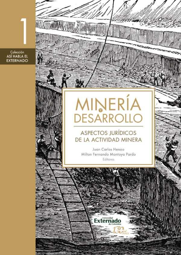 Minería y desarrollo. Tomo 1. Aspectos jurídicos de la actividad minera