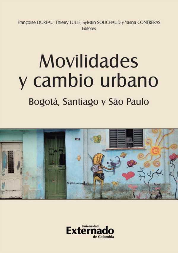 Movilidades y cambio urbano: Bogotá, Santiago y São Paulo