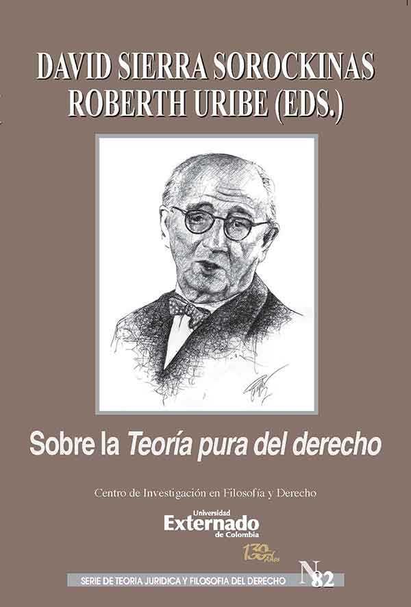 Sobre la teoría pura del derecho. Homenaje a Hans Kelsen por los 80 años de la primera edición de Reine Rechtslehre