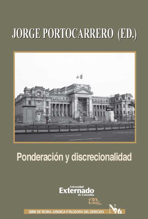 Ponderación y discrecionalidad. Un debate en torno al concepto y sentido de los principios formales en la interpretación constitucional