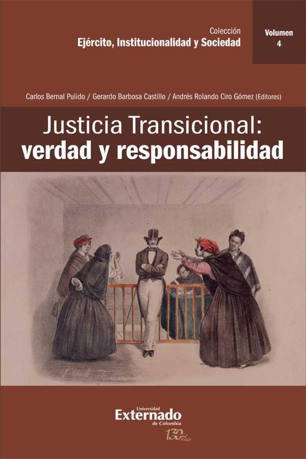 Justicia Transicional: verdad y responsabilidad. Volumen IV