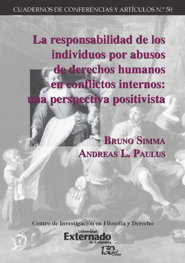 La responsabilidad de los individuos por abusos de derechos humanos en conflictos internos. Una perspectiva positivista