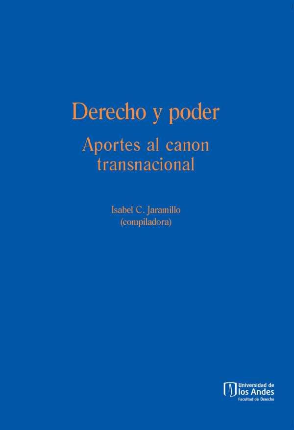 Derecho y poder. Aportes al canon transnacional