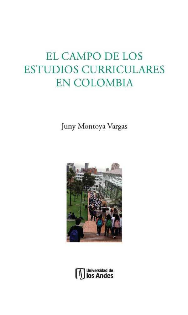 El campo de los estudios curriculares en Colombia. Primera edición
