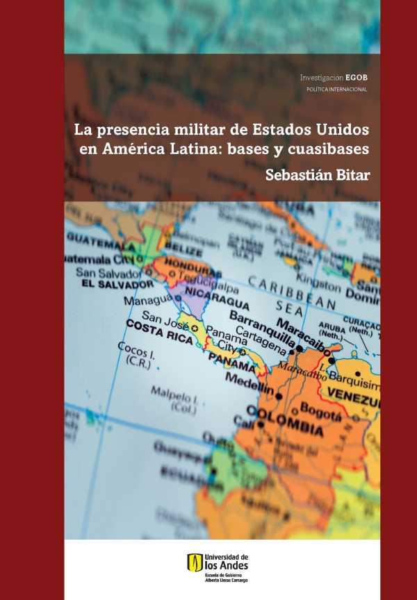 La presencia militar de Estados Unidos en América Latina. Bases y cuasibases