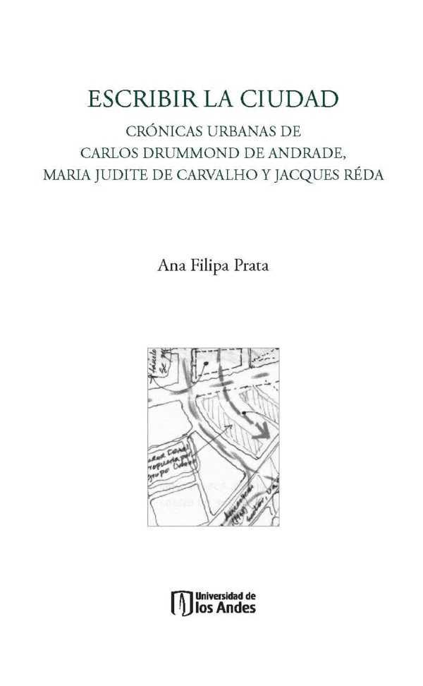 Escribir la ciudad. Crónicas urbanas de Carlos Drummond de Andrade, Maria Judite de Carvalho y Jacques Réda
