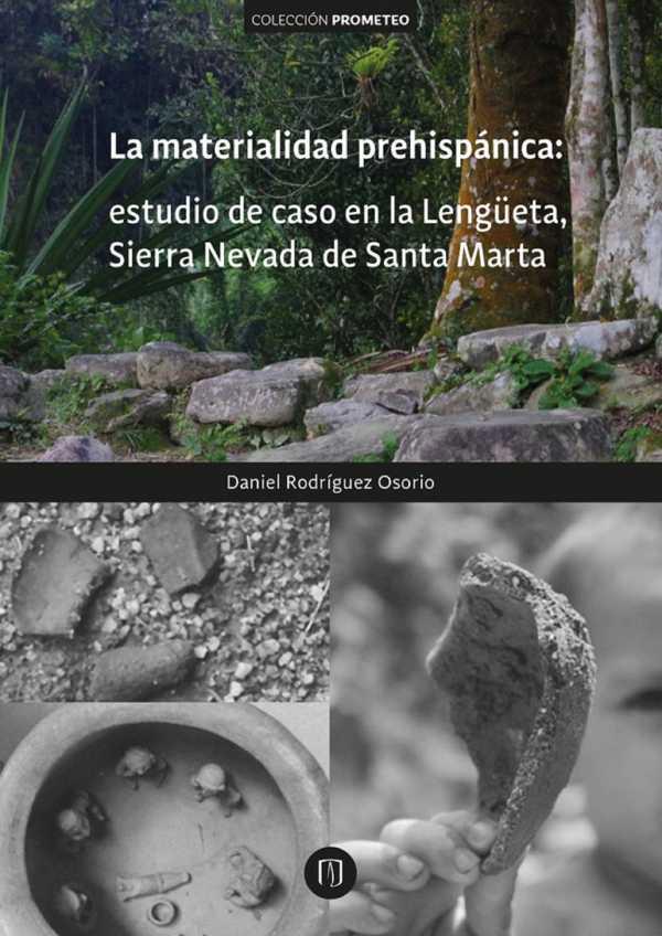 La materialidad prehispánica: estudio de caso en la Lengüeta, Sierra Nevada de Santa Marta
