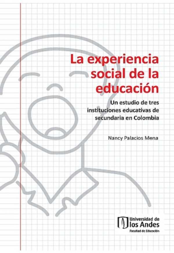La experiencia social de la educación. Un estudio de tres instituciones educativas de secundaria en Colombia