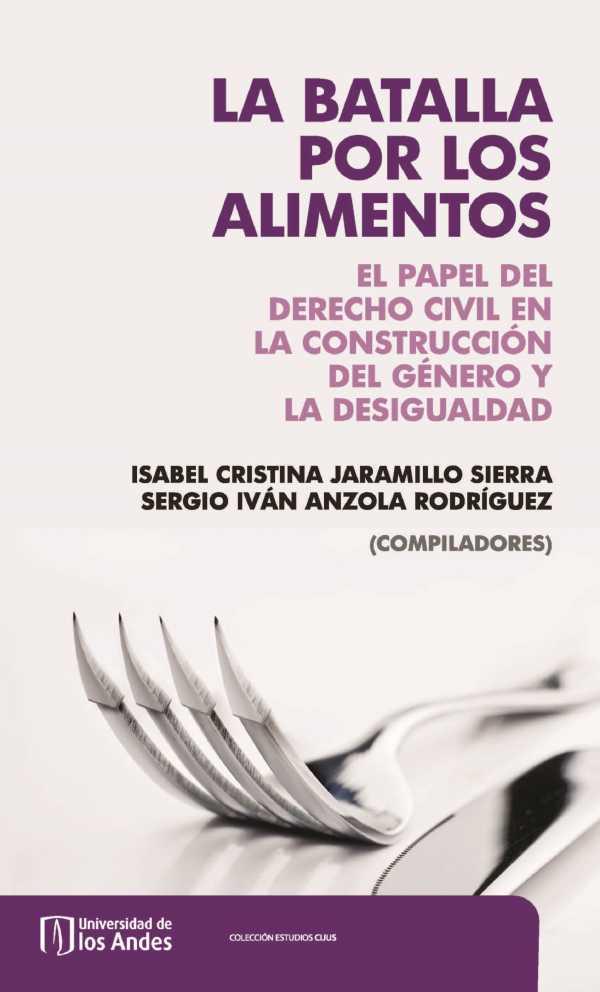 La batalla por los alimentos. El papel del derecho civil en la construcción del género y la desigualdad