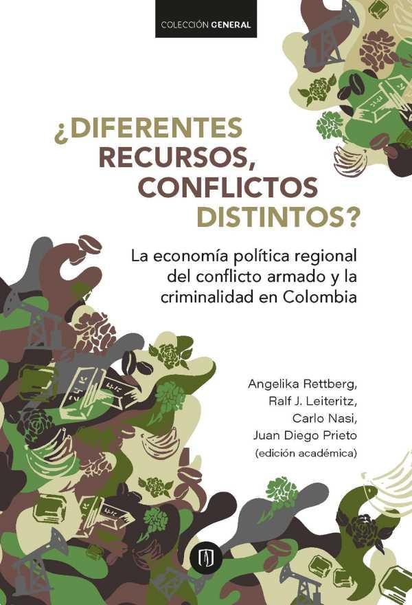 ¿Diferentes recursos, conflictos distintos?. La economía política regional del conflicto armado y la criminalidad en Colombia