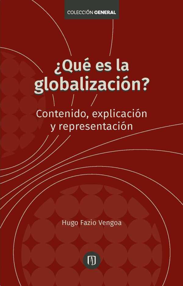 ¿Qué es la globalización?. Contenido, explicación y representación