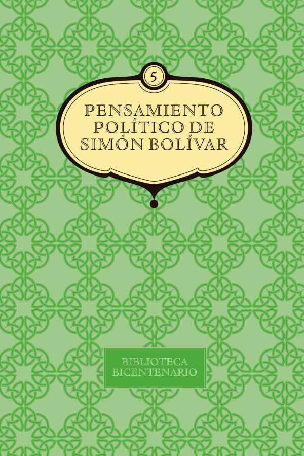 Pensamiento político de Simón Bolívar. Vol. 5
