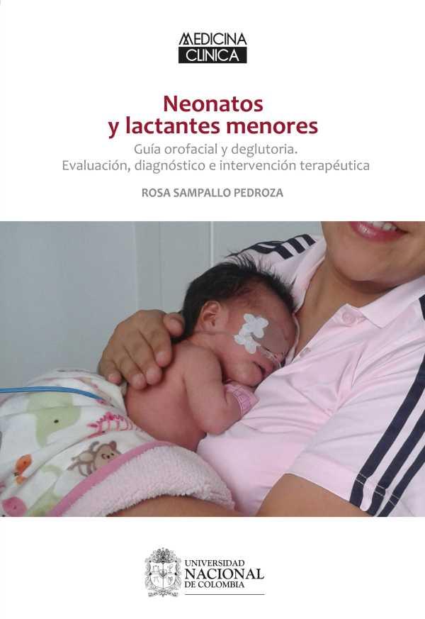 Neonatos y lactantes menores. Guía orofacial y deglutoria. Evaluación, diagnóstico e intervención terapéutica
