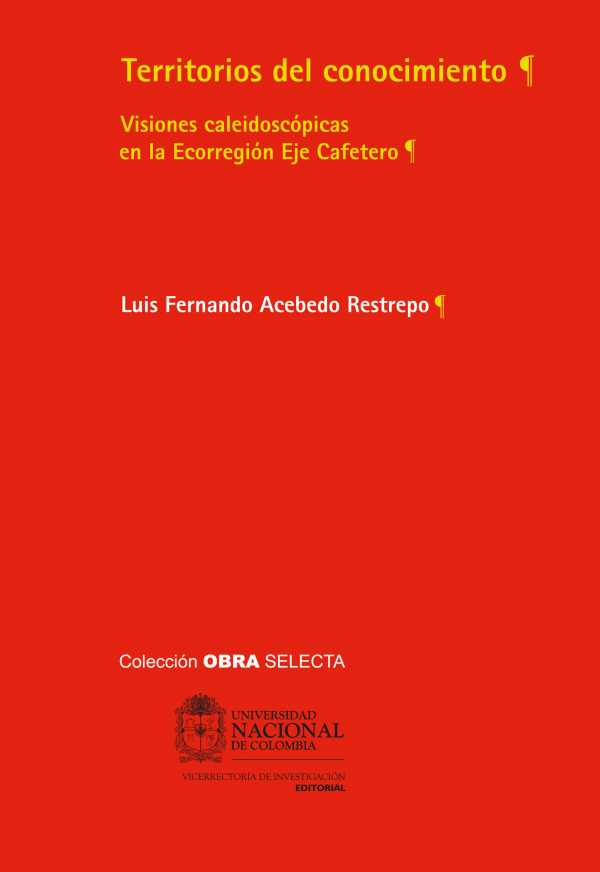 Territorios del conocimiento. Visiones caleidoscópicas en la Ecorregión Eje Cafetero