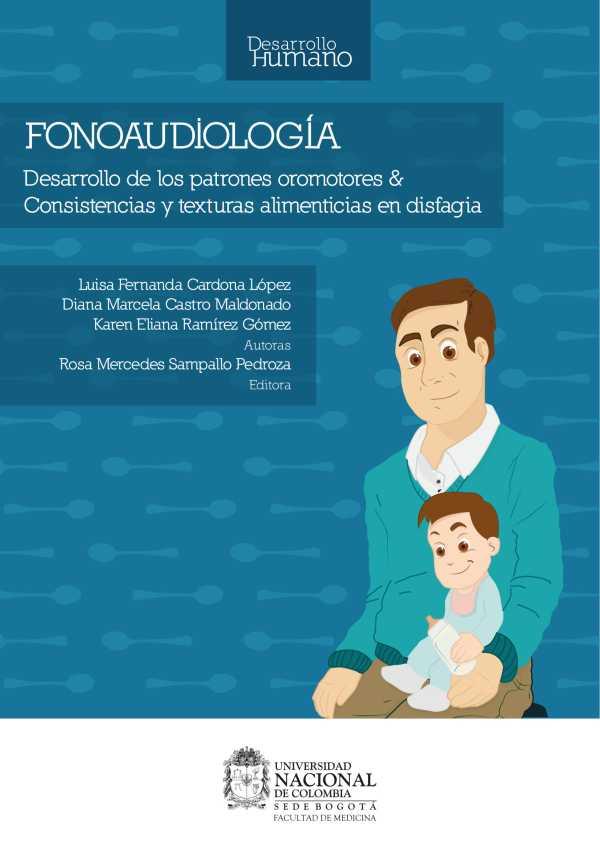 Fonoaudiología. Desarrollo de los patrones oromotores y Consistencias y texturas alimenticias en disfagia