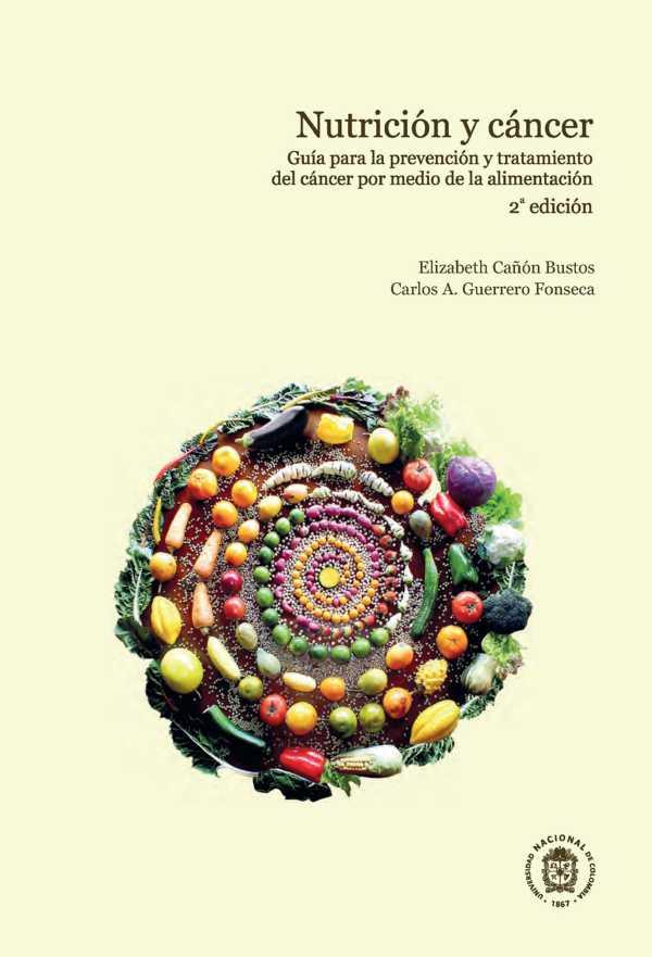 Nutrición y cancer. Guía para la prevención y tratamiento del cancer (2ª edición)