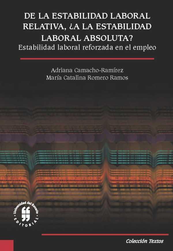 De la estabilidad laboral relativa, ¿a la estabilidad laboral absoluta?. Estabilidad laboral reforzada en el empleo