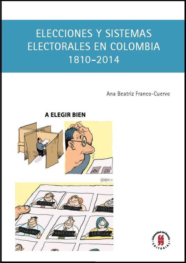 Elecciones y sistemas electorales en Colombia, 1810-2014