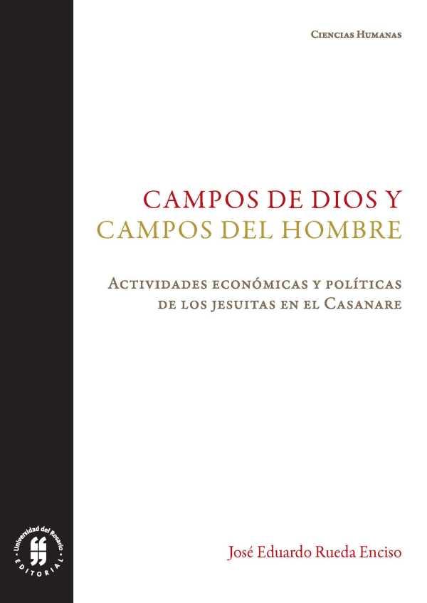 Campos de Dios y campos del hombre. Actividades económicas y políticas de los jesuitas en el Casanare