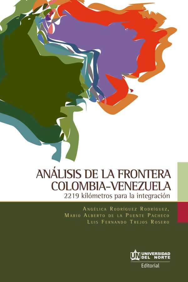 Análisis de la frontera Colombia-Venezuela. 2219 kilómetros para la integración