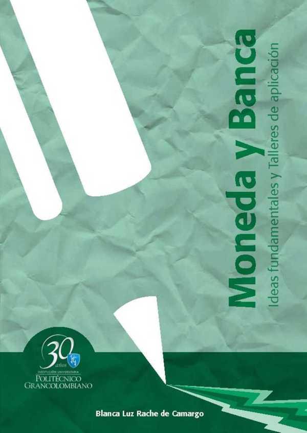 Moneda y banca. Ideas fundamentales y talleres de aplicación