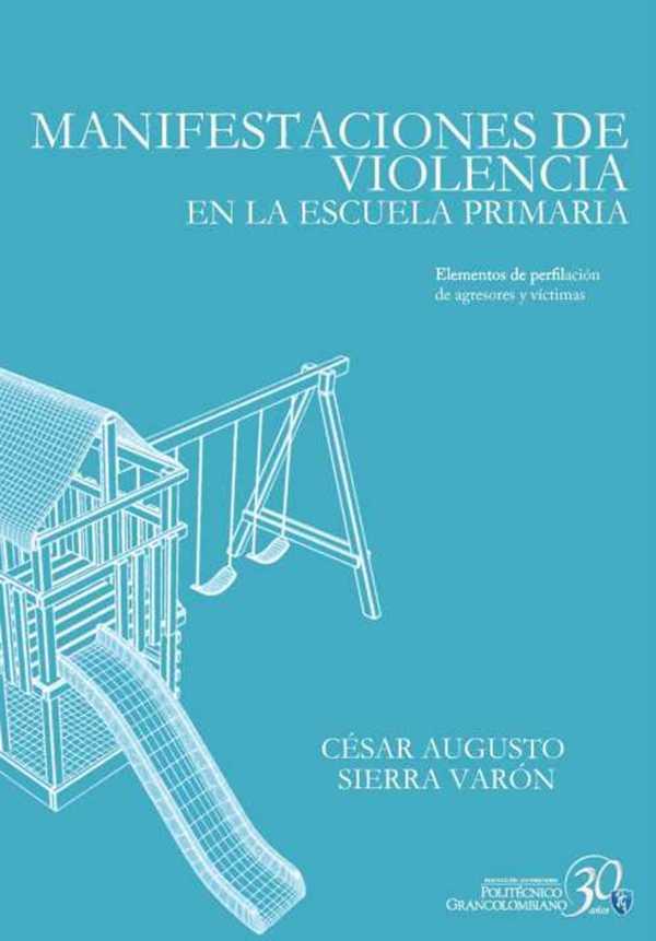 Manifestaciones de violencia en la escuela primaria. Elementos de perfilación de agresores y víctimas