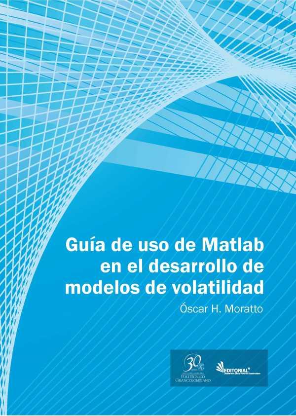 Guía de uso en Matlab en el desarrollo de modelos de volatilidad