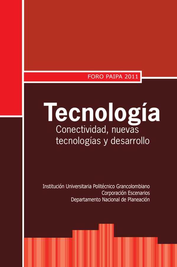 Tecnología: conectividad, nuevas tecnologías y desarrollo. Foro Paipa 2011