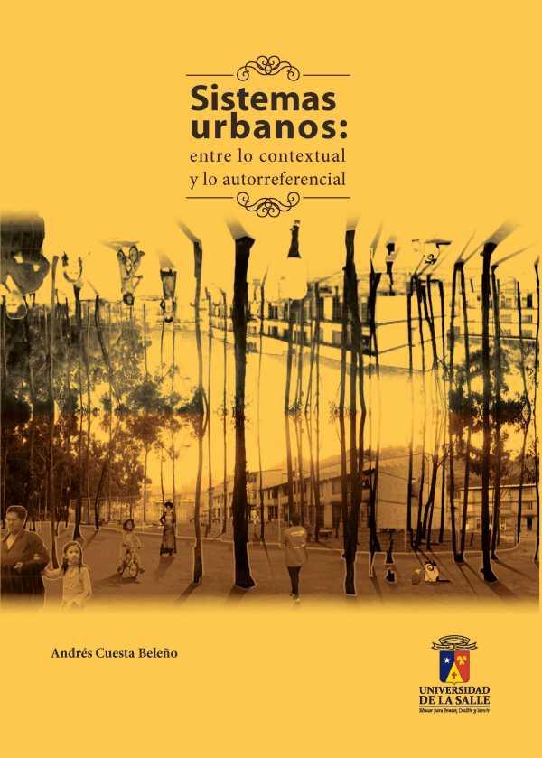 Sistemas urbanos: entre lo contextual y lo autorreferencial