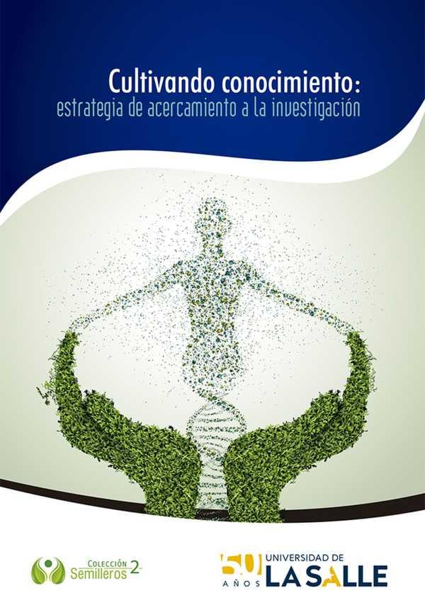 Cultivando conocimiento. Estrategia de acercamiento a la investigación