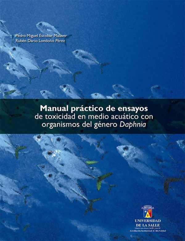 Manual práctico de ensayos de toxicidad en medio acuático con organismos del género Daphnia