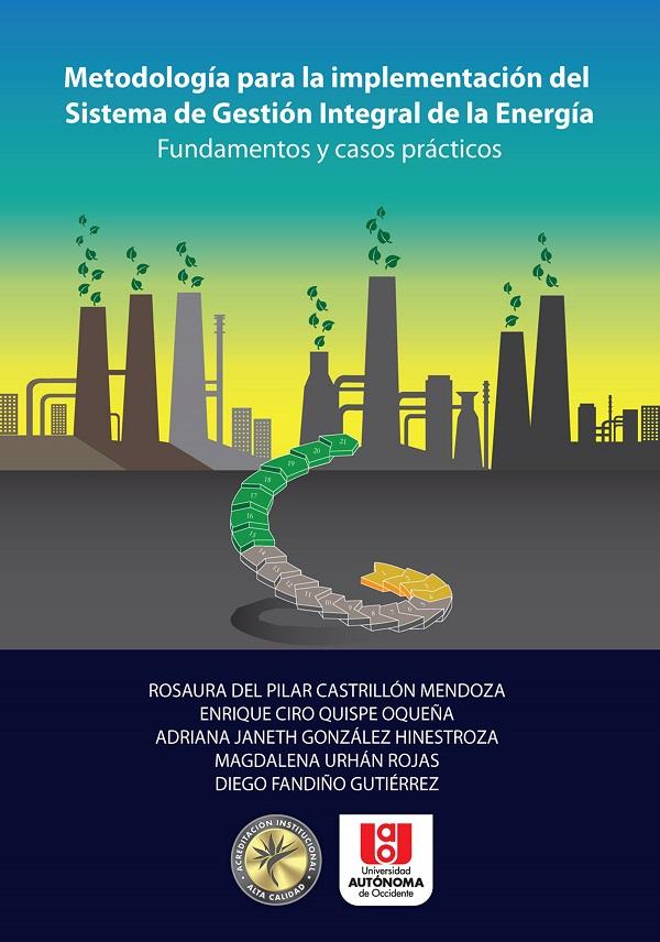 Metodología para la implementación del sistema de gestión integral de la energía. Fundamentos y casos prácticos
