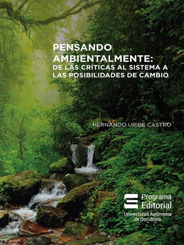 Pensando ambientalmente: . De las críticas al sistema a las posibilidades de cambio