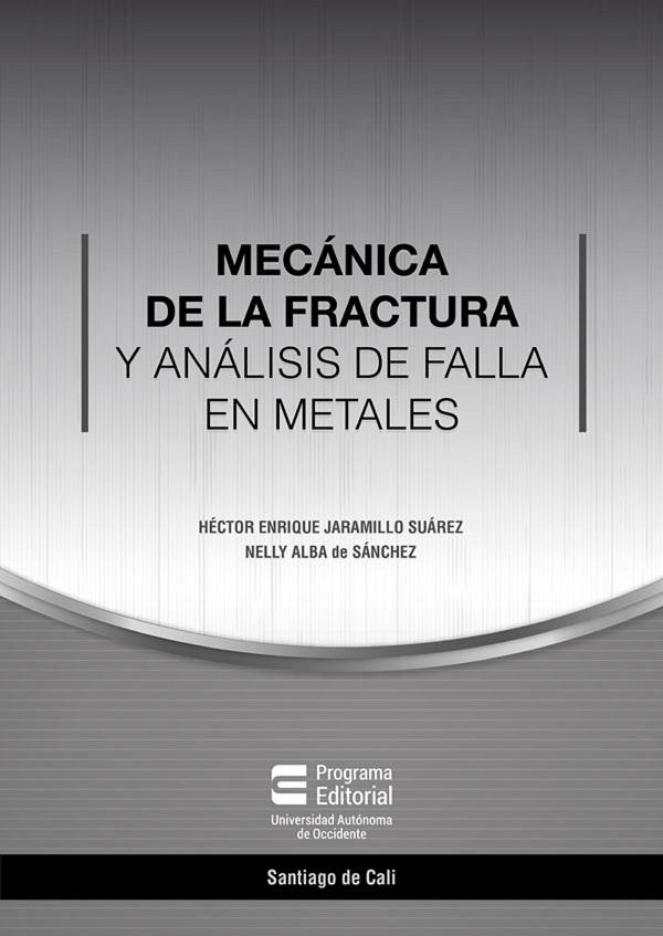 Mecánica de la fractura y análisis de falla en metales