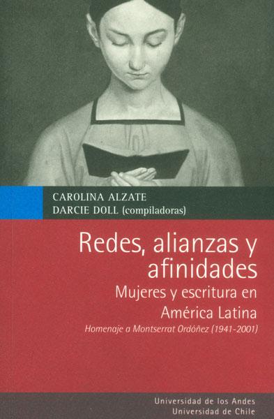 Redes, alianzas y afinidades: mujeres y escritura en Amárica Latina. Homenaje a Montserrat Ordóñez (1941-2001)