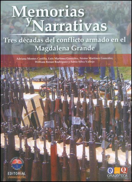 Memorias y narrativas. Tres décadas del conflicto armado en el Magdalena Grande