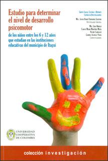 Estudio para determinar el nivel de desarrollo psicomotor de los niños entre los 6 y 12 años que estudian en las instituciones educativas del municipio de Itagüí