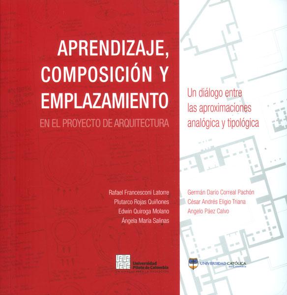 Aprendizaje, composición y emplazamiento en el proyecto de arquitectura. Un diálogo entre las aproximaciones analógica y tipológica
