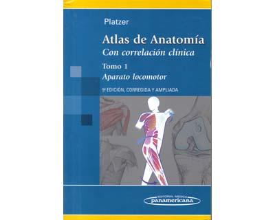 Atlas de anatomía. Con correlación clínica. Tomo 1. Aparato locomotor