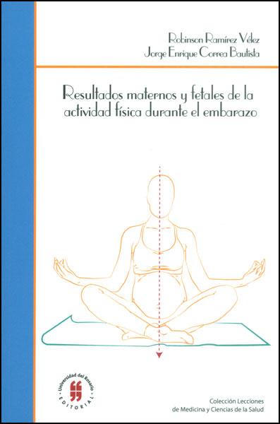 Resultados maternos y fetales de la actividad física durante el embarazo