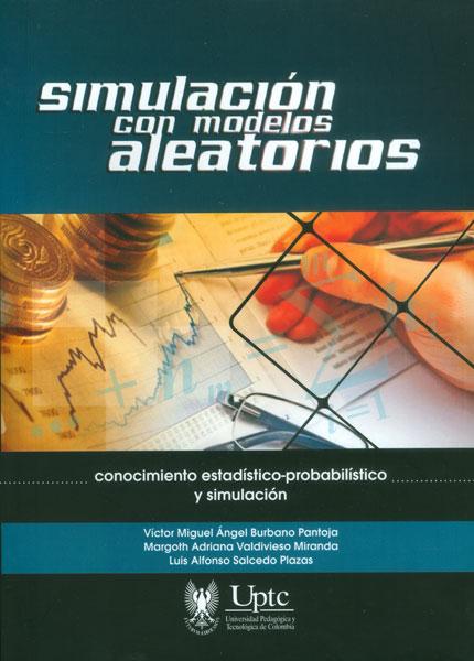 Simulación con modelos aleatorios. Conocimiento estadístico - probabilístico y simulación
